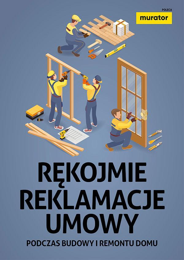 Reklamacje, rękojmie, umowy podczas budowy i remontu domu
