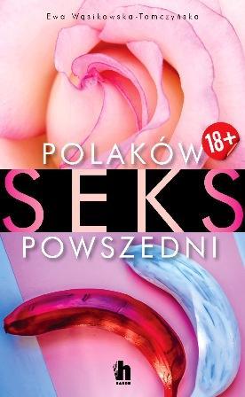 Polaków seks powszedni. Ewa Wąsikowska- Tomczyńska