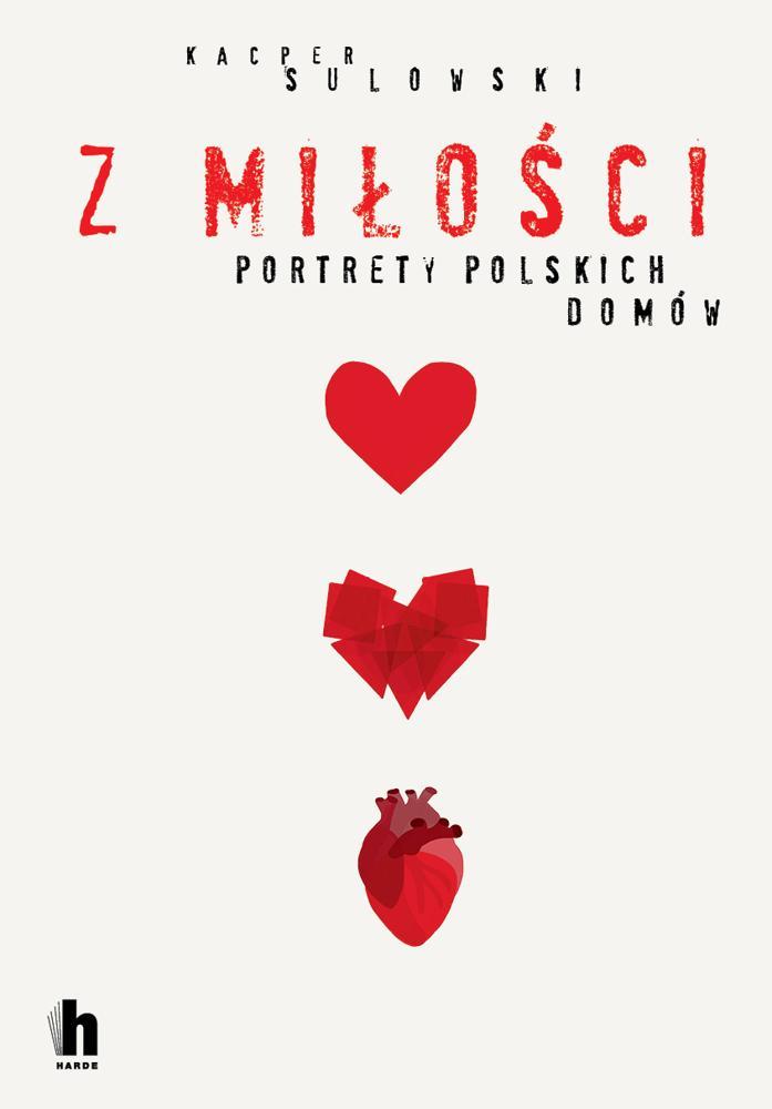 NOWOŚĆ! Z miłości. Portrety polskich domów.