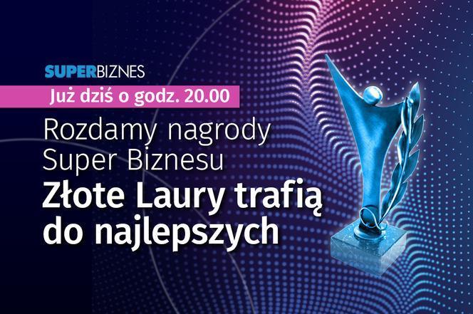 """Złote Laury """"Super Biznesu"""" trafią do najlepszych już po raz siódmy!"""